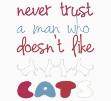 never trust a man who doesnt like cat Kids Tee
