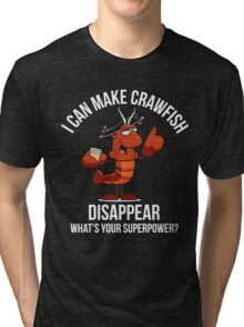 Crawfish Lovers Gift - I Can Make Crawfish Disappear-Food Lovers Tri-blend T-Shirt