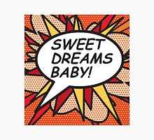SWEET DREAMS BABY! Unisex T-Shirt