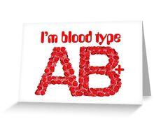 I'm blood type AB positive Greeting Card