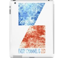 Channel Zed - Every Channel is Zed (distressed) iPad Case/Skin