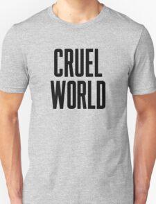 Cruel World T-Shirt