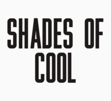Shades Of Cool by ARTP0P