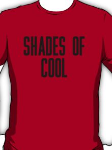 Shades Of Cool T-Shirt