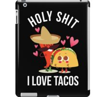 Holy Shit I Love Tacos-Mexican Peeper-Taco Lovers Gift-Funny Tacos iPad Case/Skin