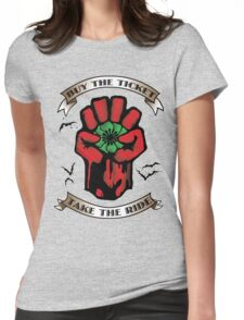 Buy The Ticket Take The Ride Womens Fitted T-Shirt