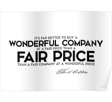 better to buy a wonderful company at a fair price - warren buffett Poster
