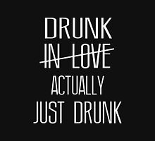 Drunk In Love, Actually Just Drunk Women's Fitted Scoop T-Shirt