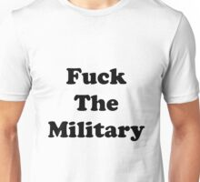 Fuck The Military Unisex T-Shirt