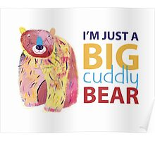 Cuddly Bear Poster