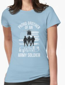 Proud Brother Of An Awesome Army Solider-US Army Soldier-Proud America-American Gift Womens Fitted T-Shirt