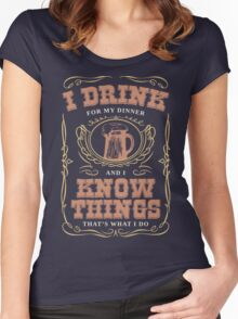 I Drink For My Dinner and I Know Things in Navy Blue Women's Fitted Scoop T-Shirt