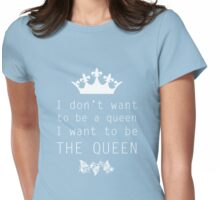 The Queen Womens Fitted T-Shirt