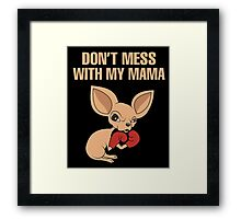 Don't mess with my mama Framed Print