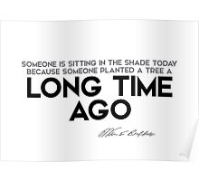 someone planted a tree a long time ago - warren buffett Poster
