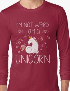 I'm Not Weird I'm A Unicorn Funny Gift, Funny Quotes, Cute Unicorn Design, Vintage Long Sleeve T-Shirt