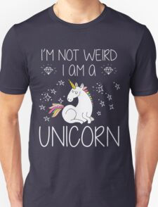 I'm Not Weird I'm A Unicorn Funny Gift, Funny Quotes, Cute Unicorn Design, Vintage Unisex T-Shirt