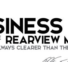 in business, the rearview mirror is clearer - warren buffett Sticker