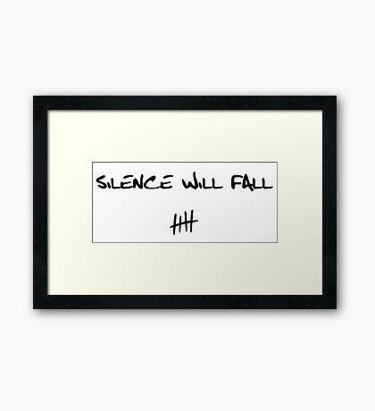 Silence will Fall Framed Print