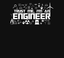 Trust me, I'm an engineer Unisex T-Shirt