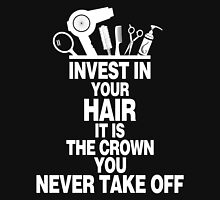 Invest in your hair it is the crown you never take off Women's Relaxed Fit T-Shirt