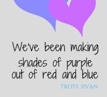 Troye Sivan for him. Lyrics  Sticker