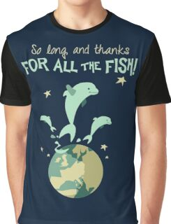 So Long, and Thanks for All the Fish Graphic T-Shirt