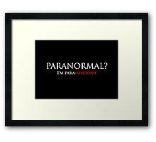 Paranormal? I'm para-AWESOME Framed Print