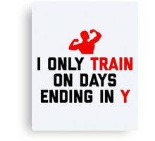 Train Days Ending Y Gym Quote Canvas Print