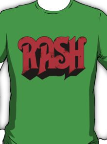 RASH RUSH Shirt T-Shirt