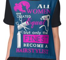 All Women are Created Equal but only the Finest become a Hairstylist Chiffon Top