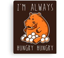 Always Hungry Canvas Print