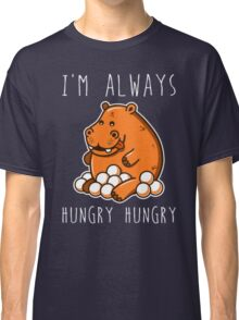 Always Hungry Classic T-Shirt