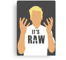 Gordon Ramsay -It's RAW! Canvas Print