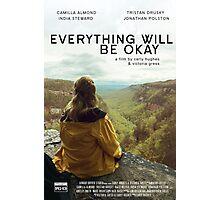 Everything Will Be Okay Merchandise Photographic Print