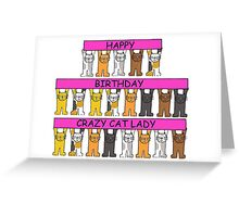 Happy Birthday Crazy Cat Lady Greeting Card