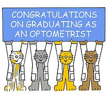 Congratulations on graduating as an optometrist. by KateTaylor