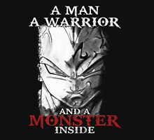 A Man - A Warrior - Vegeta Monster Unisex T-Shirt