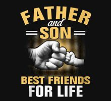 Father and Son - Best Friends Unisex T-Shirt