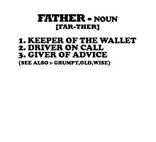 Father - Funny Gift for those Dad's  Photographic Print