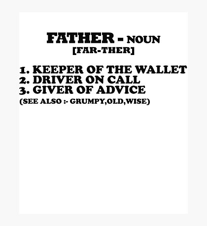 Father - Funny Gift for Dad  Photographic Print
