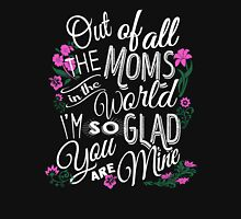 Out of All The Moms In the World I'm So Glad You are Mine Womens Fitted T-Shirt