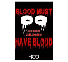 Blood Must Have Blood Photographic Print