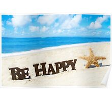 "Sign ""Be Happy"" and starfish on the sandy beach Poster"