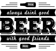 Beer with friends is the best Photographic Print