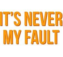 """It's never my fault"" original design Photographic Print"