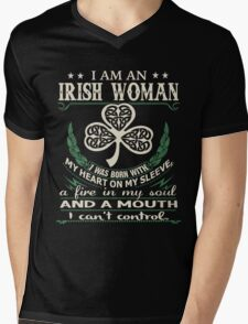 I am an Irish Woman I was born With My Heart On my Sleeve, a Fire in my soul, and a Mouth, I Can't Control - Best gift for an Irish Woman Mens V-Neck T-Shirt