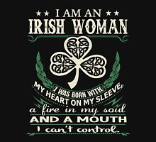 I am an Irish Woman I was born With My Heart On my Sleeve, a Fire in my soul, and a Mouth, I Can't Control - Best gift for an Irish Woman Womens Fitted T-Shirt