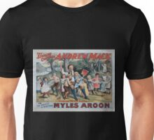 Performing Arts Posters The singing comedian Andrew Mack in the greatest of Irish plays Myles Aroon 0734 Unisex T-Shirt