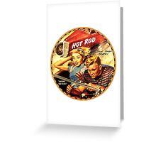 Hot Rod  - That is the life.... Greeting Card